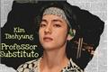 História: Professor Substituto - Kim Taehyung