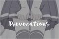 História: Provocations - LuWoo