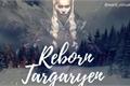 História: Reborn Targaryen