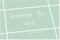 História: Remember The Days