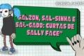 "História: ""Salzón, sal-sinha e sal-gado: Curtas de Sally Face"""