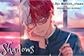História: Shadows - Tododeku