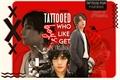História: Tattooed boys who like get in trouble
