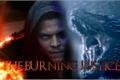 História: The Burning Justice