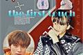 História: The first touch — MarkHyuck (NCT)