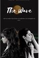 História: The wave- camren