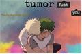 História: Tumor (bakudeku)