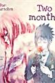História: Two Months ( SasuSaku) Shortfic