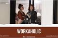 História: Workaholic