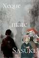 História: Xeque mate Sasuke