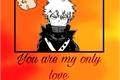 História: You are my only love-imagine Bakugou