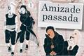 História: Amizade Passada - Tobidei