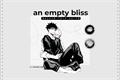 História: An Empty Bliss Beyond This World