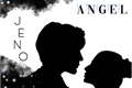 História: Angel - Jeno