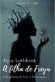 História: Ayra Lothbrok, a filha de Freya