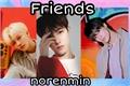 História: Friends(NoRenMin)