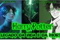 História: Harry Potter - O Legado da Vida e da Morte.