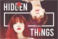 História: Hidden Things