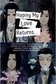 História: Hoping my love returns