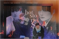 História: Hot Stories; (Hyunin; Minsung; Chanlix).