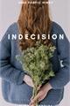 História: Indecision - Hinny