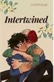 História: Intertwined