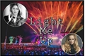 História: Light Me Up - Avalance