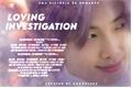 História: Loving Investigation (Imagine Kim Namjoon)