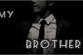 História: My brother