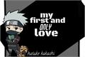 História: My first and only love - imagine kakashi hatake