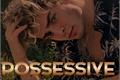 História: Possessive - Beauany adaptation