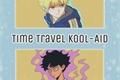 História: Time Travel Kool-Aid
