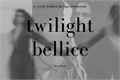 História: TWILIGHT (bellice)