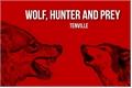 História: Wolf, hunter and prey
