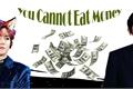 História: You Cannot Eat Money - ABO