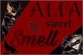 História: Alfa sweet smell (ABO)