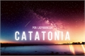 História: Catatonia