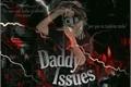 História: Daddy issues - Fillie