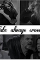 História: Fate always crosses