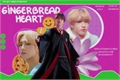 História: Gingerbread heart