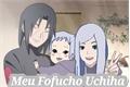História: Meu fofucho Uchiha (Itachi x leitora)