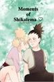 História: Moments of Shikatema