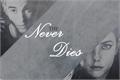 História: Never Dies