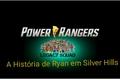 História: Power Rangers LegacySquad-A História de Ryan em Silver Hills