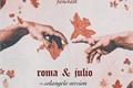 História: Roma e julio - solangelo version