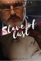 História: Slave of Lust