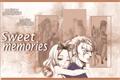 História: Sweet Memories