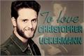 História: To Love Christopher Uckermann - Uckerroni