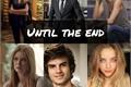 História: Until the end