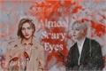 História: Almost Scary Eyes (Hyunin)